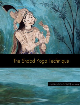 The Shabd Yoga Technique