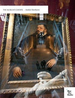 The Museum's Ghosts - Andrés Wertheim