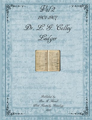 Vol.2 1901-1907 Dr. L.G. Colley Ledger, Farmington, Graves County, Kentucky
