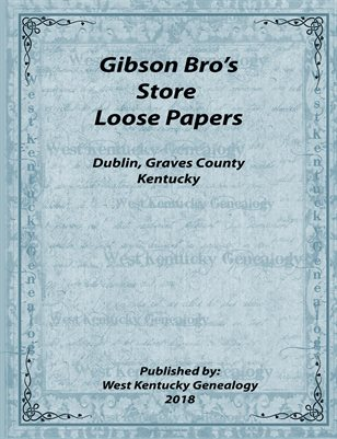 GIBSON BRO'S STORE LOOSE PAPERS, DUBLIN, GRAVES COUNTY, KENTUCKY