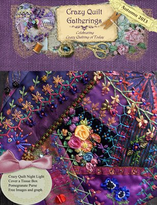 Crazy Quilt Gatherings Autumn 2013 Issue#11