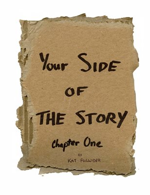Your Side of the Story: Chapter One