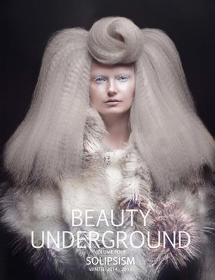 BEAUTY UNDERGROUND VOLUME FOUR | SOLIPSISM WINTER 2014-2015