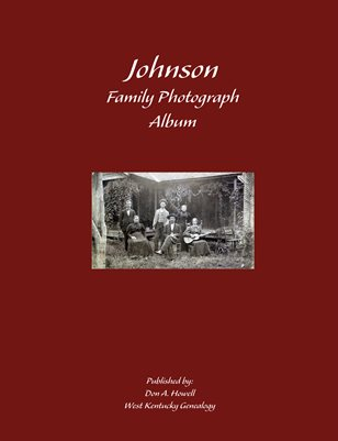 JOHNSON FAMILY BIBLE & PHOTOGRAPH ALBUM