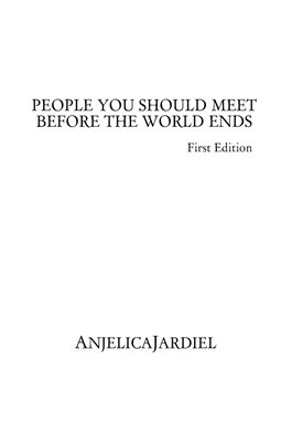 PEOPLE YOU SHOULD MEET BEFORE THE WORLD ENDS