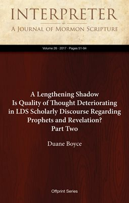A Lengthening Shadow: Is Quality of Thought Deteriorating in LDS Scholarly Discourse Regarding Prophets and Revelation? Part Two