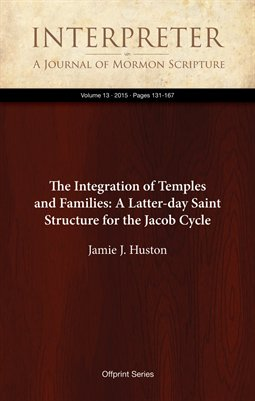 The Integration of Temples and Families: A Latter-day Saint Structure for the Jacob Cycle