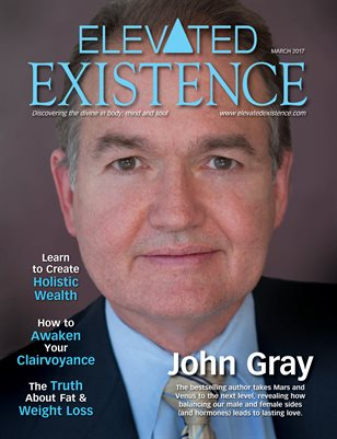 Elevated Existence March 2017 Issue with John Gray