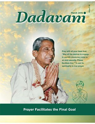 Prayer Facilitates the Final Goal (English Dadavani March-2016)