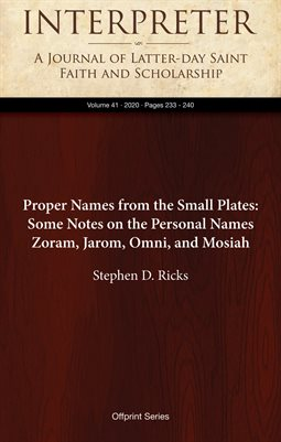 Proper Names from the Small Plates: Some Notes on the Personal Names Zoram, Jarom, Omni, and Mosiah