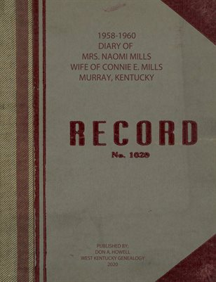 1958-1960 DIARY OF MRS. NAOMI MILLS, WIFE OF CONNIE E. MILLS IN MURRAY, KENTUCKY