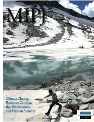MIPJ 2014: Climate Change, Resource Conflict, the Environment, and Human Security
