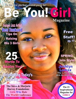 Be You! Girl Magazine Spring 2013