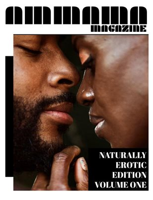 AMMA MA MAGAZINE: NATURALLY EROTIC EDITION VOLUME ONE (Couples)