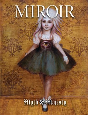 MIROIR MAGAZINE • Myth & Majesty • Deirdre Sullivan-Beeman