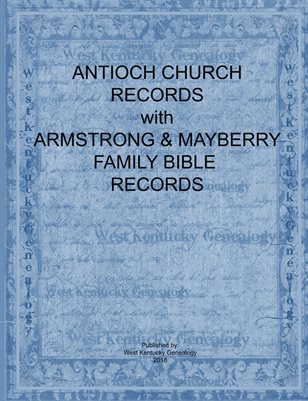 ANTIOCH CHURCH RECORDS WITH ARMSTRONG & MAYBERRY FAMILY BIBLE RECORDS