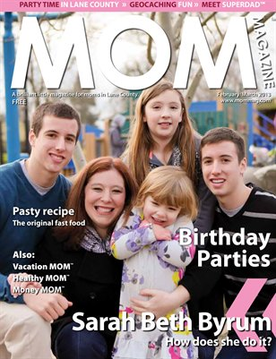 MOM Magazine, Feb/Mar 2013 Birthday Parties in Lane County