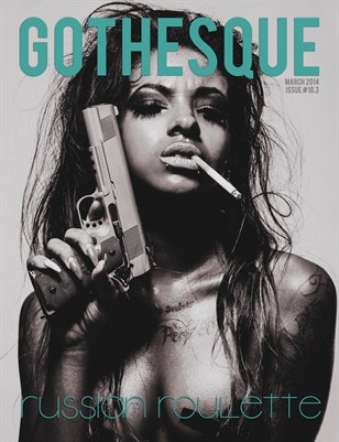 Gothesque Magazine - Issue #10.3 - March 2014