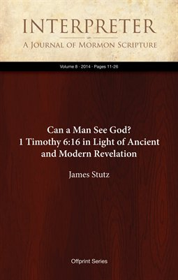 Can a Man See God? 1 Timothy 6:16 in Light of Ancient and Modern Revelation
