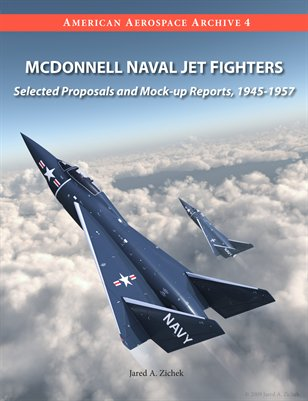 McDonnell Naval Jet Fighters: Selected Proposals and Mock-up Reports, 1945-1957