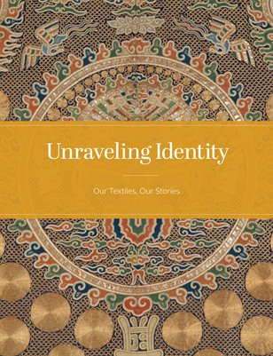 Unraveling Identity: Our Textiles, Our Stories