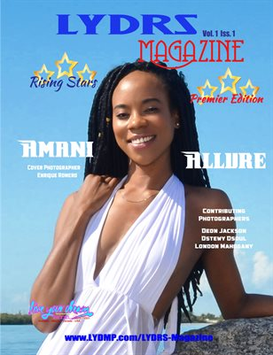 LYDRS MAGAZINE - PREMIER EDITION - COVER/FEATURE AMANI ALLURE - JULY 2017