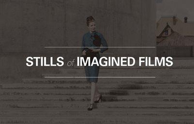 Stills of Imagined Films (revised)