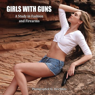 Girls With Guns - A Study in Fashion and Firearms