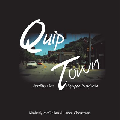 Quip Town, Something About Aliquippa, Pennsylvania