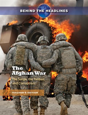 The Afghan War: The Surge, the Taliban and Corruption.  Teacher's Edition