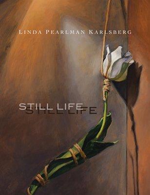 LINDA PEARLMAN KARLSBERG: STILL LIFE