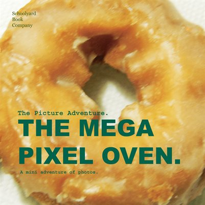 The Picture Adventure: The Mega Pixel Oven