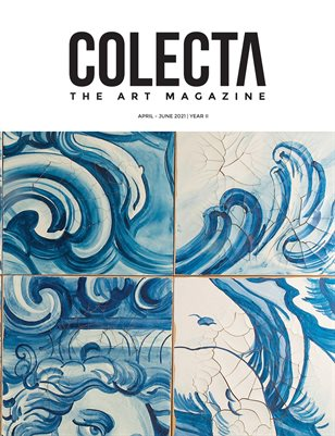 COLECTA The Art Magazine | April/June 2021 | Year 2 - Vol 2