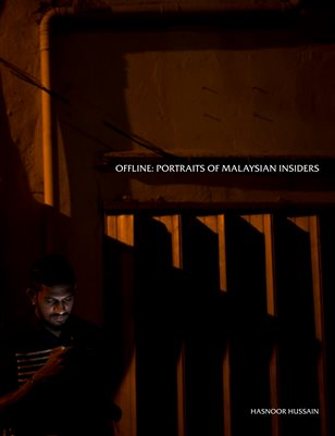 OFFLINE: Portraits of Malaysian Insiders, by Hasnoor Hussain / IPA MZ Editions