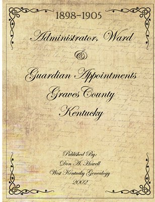 1898-1905 Administrator, Ward & Guardian Appointment, Graves County, Kentucky