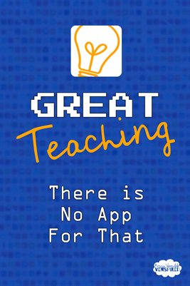 Great Teaching: There Is No App for That