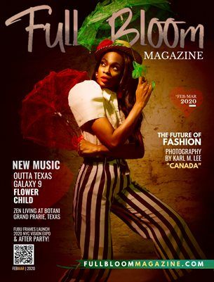 Full Bloom Magazine Edition 21 FEB/Mar 2020