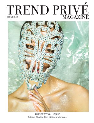 The FESTIVAL Issue | Trend Privé Magazine | Issue No. 42