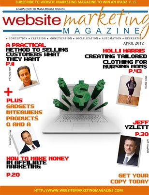 Website Marketing Magazine - April 2012 Edition - Learn How To Make Money Online