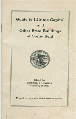 GUIDE TO ILLINOIS CAPITOL & OTHER STATE BUILDINGS AT SPRINGFIELD