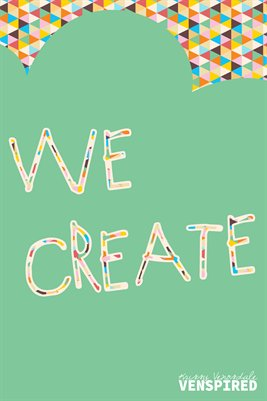 Makers: We Create!