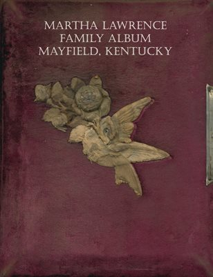 MARTHA LAWRENCE FAMILY ALBUM, MAYFIELD, KENTUCKY