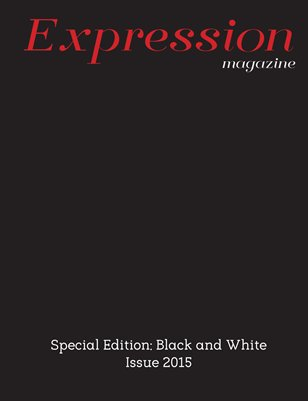 Expression Magazine Special Edition: Black and White Issue 2015