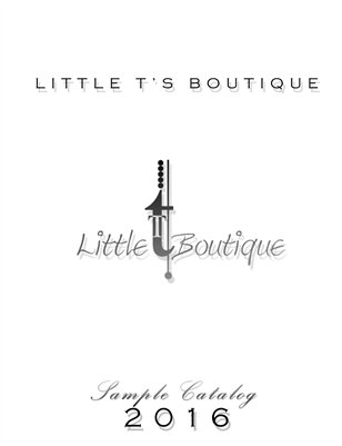 Little T's Boutique Sample Catalog 2016