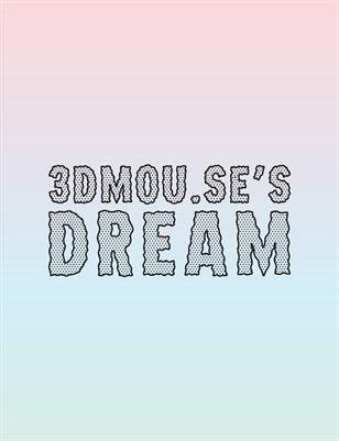 3Dmou.se's Dream