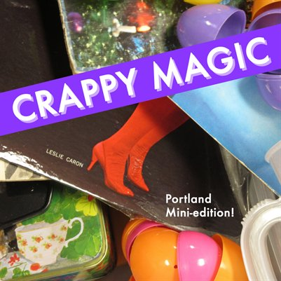 Crappy Magic - Portland Edition