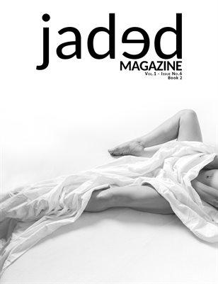 Jaded Magazine Vol.1 No.6 - BOOK 2 - Spring 2021