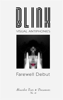 BLINK: Visual Antiphonies by Farewell Debut