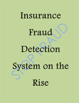 Insurance Fraud Detection System on the Rise