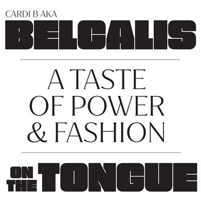 Belcalis on the tongue - taste of power + fashion